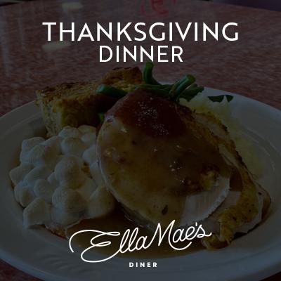 Thanksgiving Dinner at Ella Mae's Diner