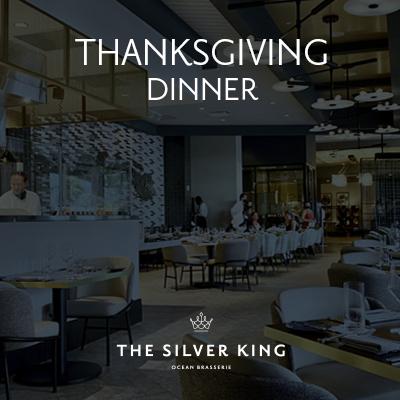 Thanksgiving Dinner at Silver King Ocean Brasserie