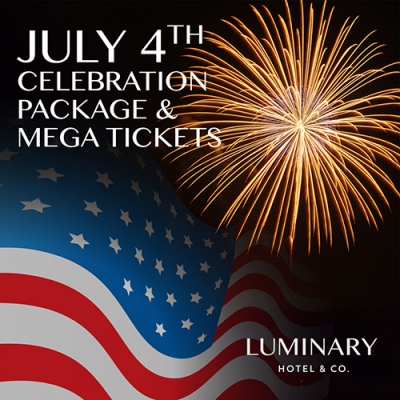 July 4th Celebration Package & Mega Tickets