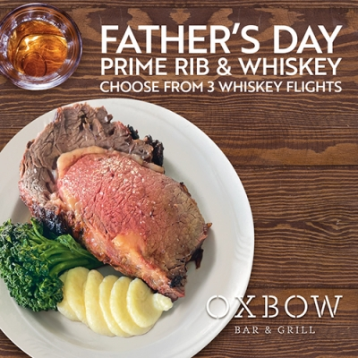 Father's Day Special at Oxbow Bar & Grill